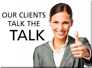 Our Clients Talk the Talk