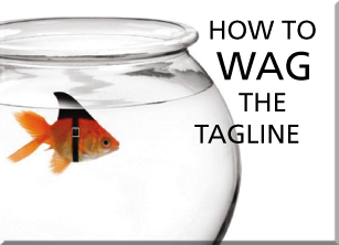 How to Wag the Tagline